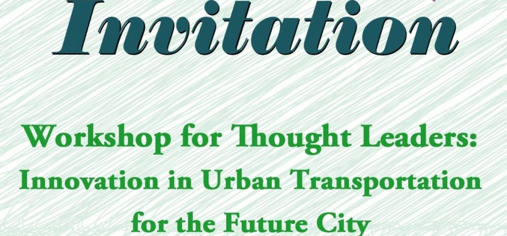 Workshop for Thought Leaders:  Innovation in Urban Transportation for the Future City